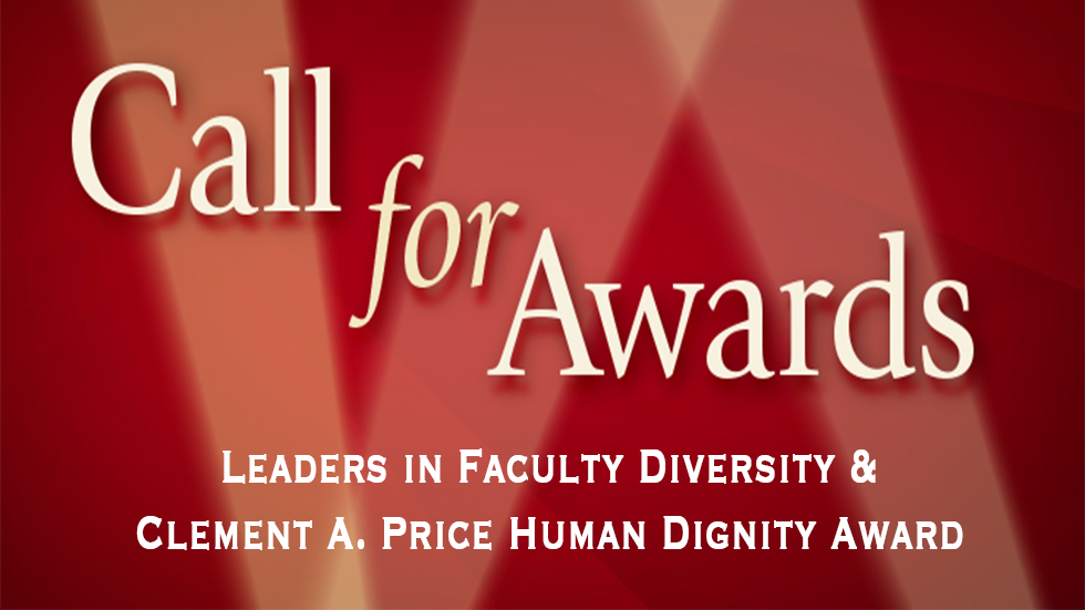 Call for Awards, Leaders in Faculty Diversity and Clement Price Human Dignity Award