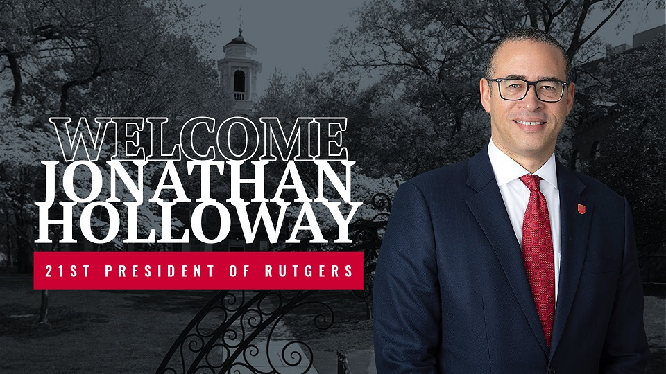 Welcome Jonathan Holloway 21st President of Rutgers