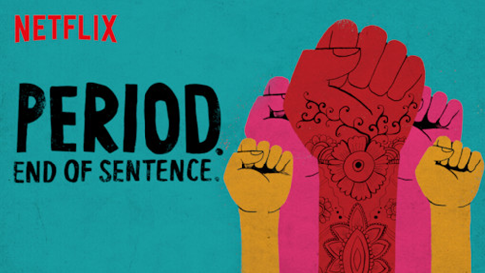 "Illustrated movie poster of five raised fists with film title ""Period. End of Sentence"" and Netflix logo, Image courtesy of Netflix"