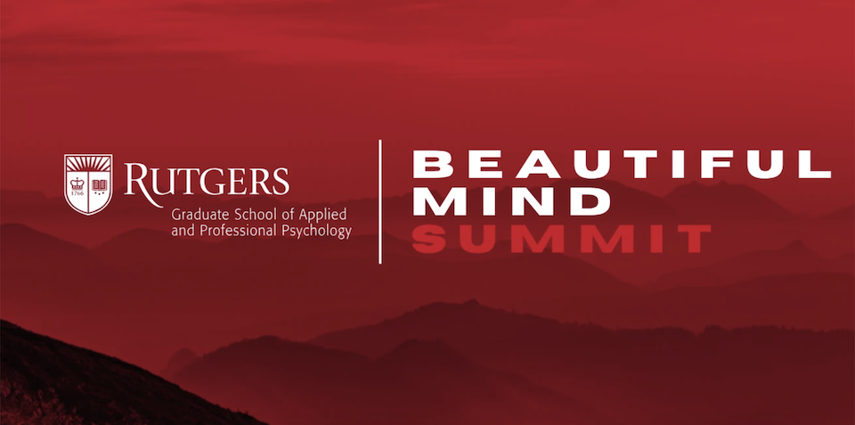 Graduate School of Applied Professional Psychology's Beautiful Mind Summit